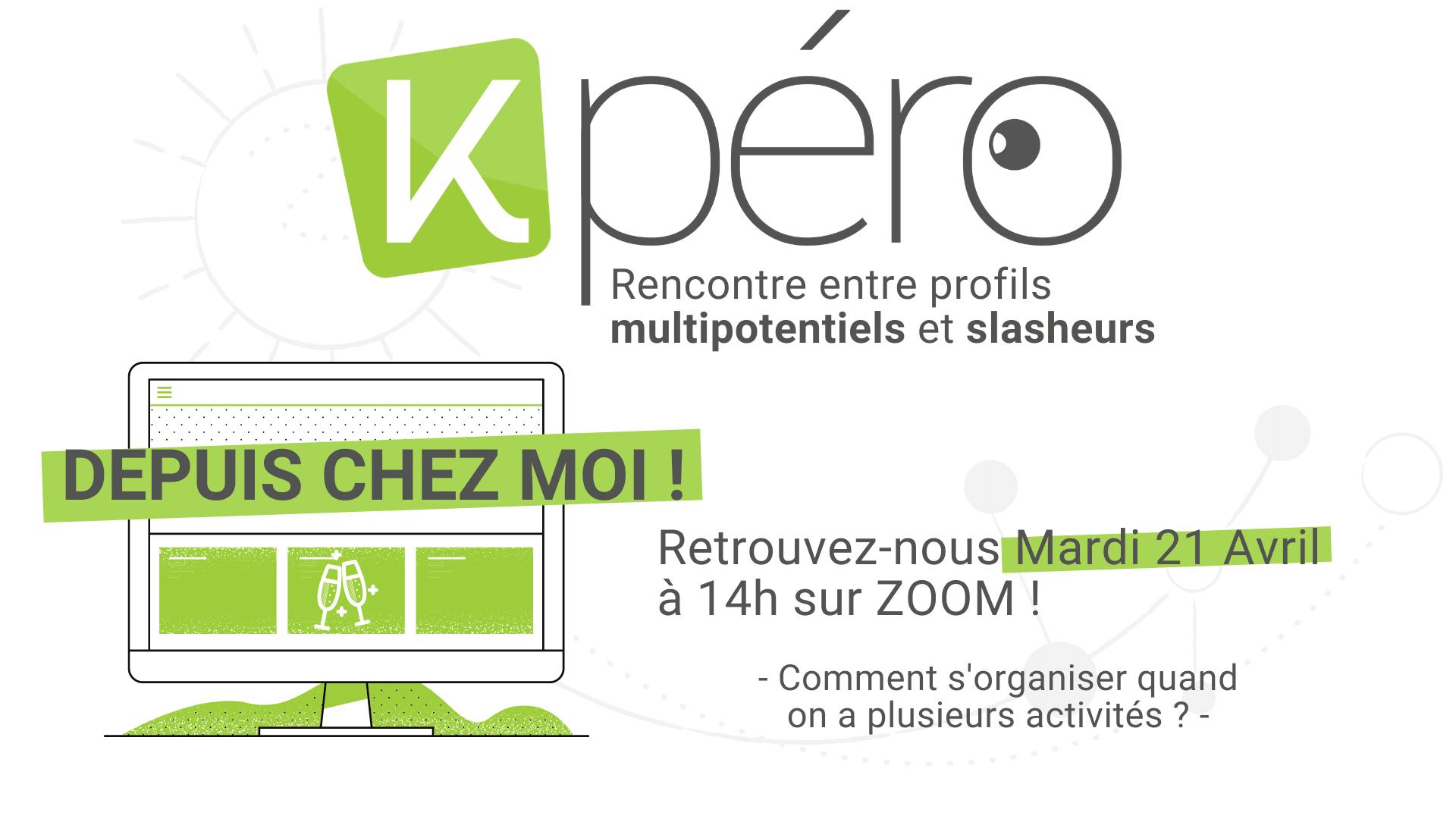 Kpero Visioconférence multipotentiel slasheur mardi 21 avril 2020 s'organiser quand on a plusieurs activités
