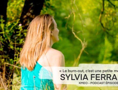Ep 19 – Le burn out, c'est une petite mort – Sylvia Ferrari