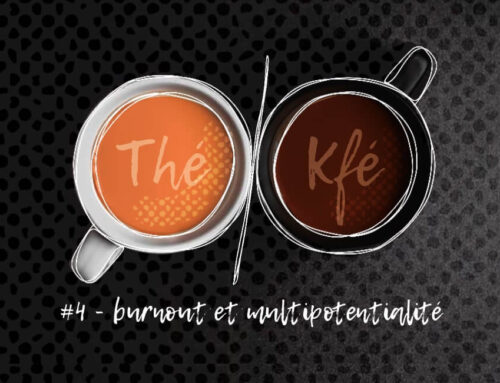Thé ou Kfé ? #04 – Les multipotentiels sont-ils plus enclins au burn out ?