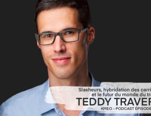 Ep 20 – Slasheurs, hybridation des carrières et le futur du monde du travail – Teddy Travert
